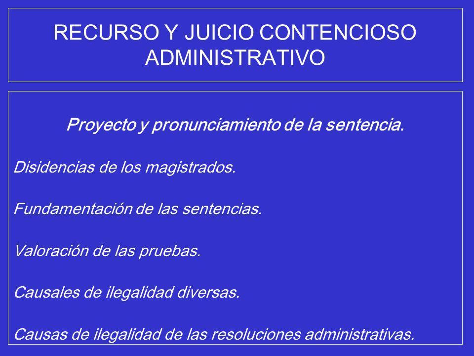 RECURSO Y JUICIO CONTENCIOSO ADMINISTRATIVO Proyecto y pronunciamiento de la sentencia. Disidencias de los magistrados. Fundamentación de las sentenci