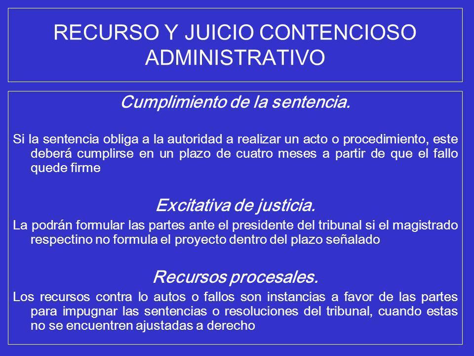 RECURSO Y JUICIO CONTENCIOSO ADMINISTRATIVO Cumplimiento de la sentencia. Si la sentencia obliga a la autoridad a realizar un acto o procedimiento, es