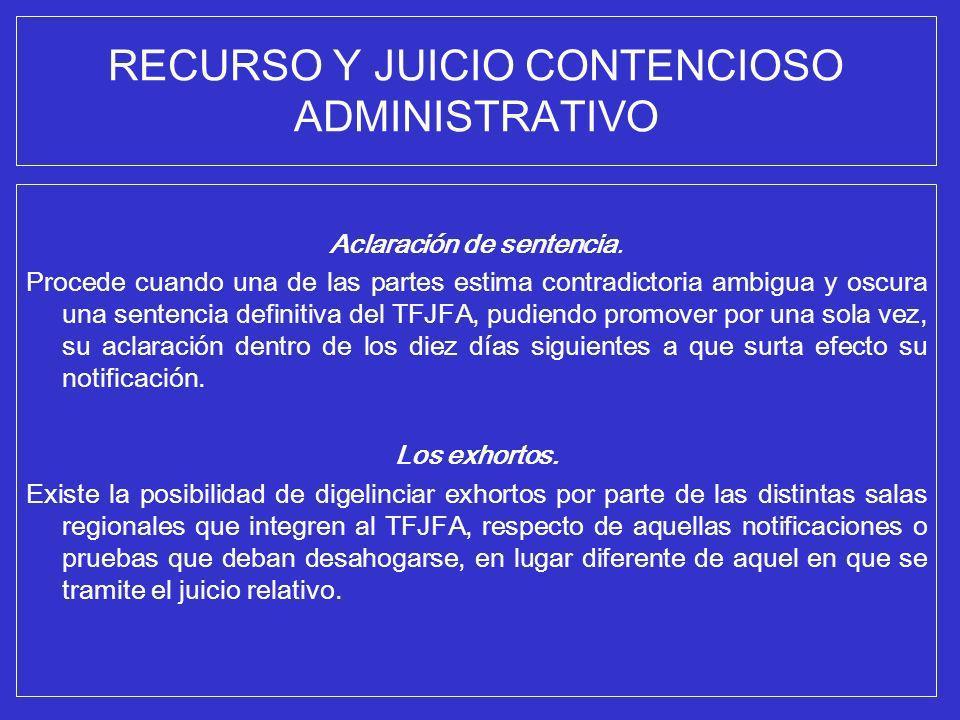 RECURSO Y JUICIO CONTENCIOSO ADMINISTRATIVO Aclaración de sentencia. Procede cuando una de las partes estima contradictoria ambigua y oscura una sente