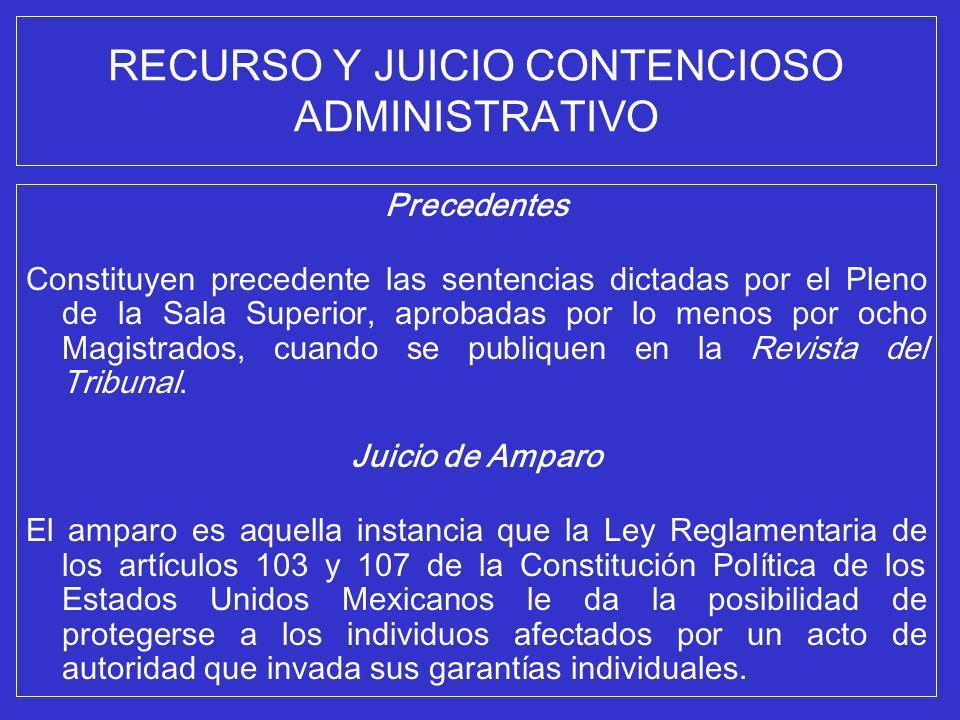 RECURSO Y JUICIO CONTENCIOSO ADMINISTRATIVO Precedentes Constituyen precedente las sentencias dictadas por el Pleno de la Sala Superior, aprobadas por