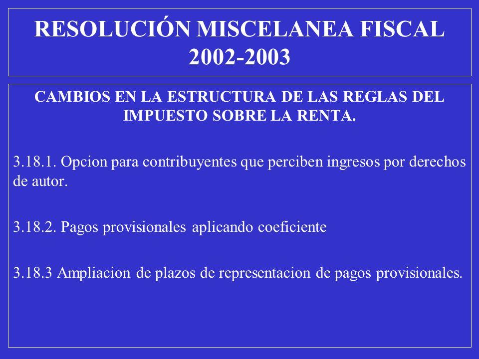CAMBIOS EN LA ESTRUCTURA DE LAS REGLAS DEL IMPUESTO SOBRE LA RENTA. 3.18.1. Opcion para contribuyentes que perciben ingresos por derechos de autor. 3.