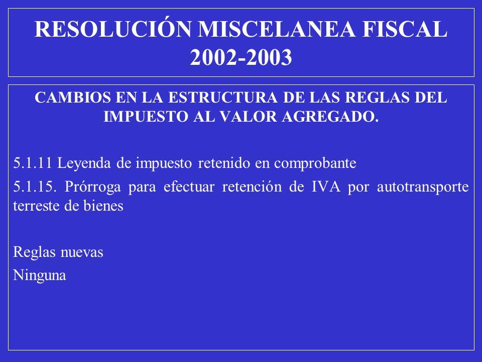 CAMBIOS EN LA ESTRUCTURA DE LAS REGLAS DEL IMPUESTO AL VALOR AGREGADO. 5.1.11 Leyenda de impuesto retenido en comprobante 5.1.15. Prórroga para efectu