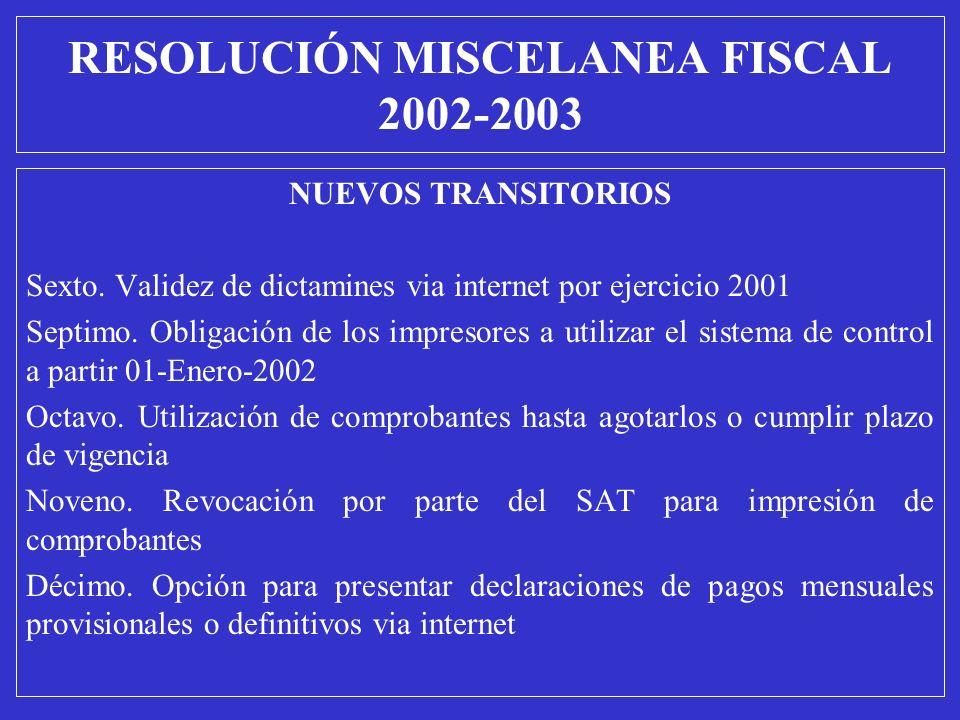 NUEVOS TRANSITORIOS Sexto. Validez de dictamines via internet por ejercicio 2001 Septimo. Obligación de los impresores a utilizar el sistema de contro