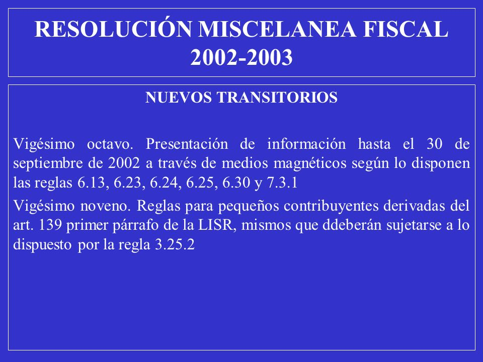 NUEVOS TRANSITORIOS Vigésimo octavo. Presentación de información hasta el 30 de septiembre de 2002 a través de medios magnéticos según lo disponen las