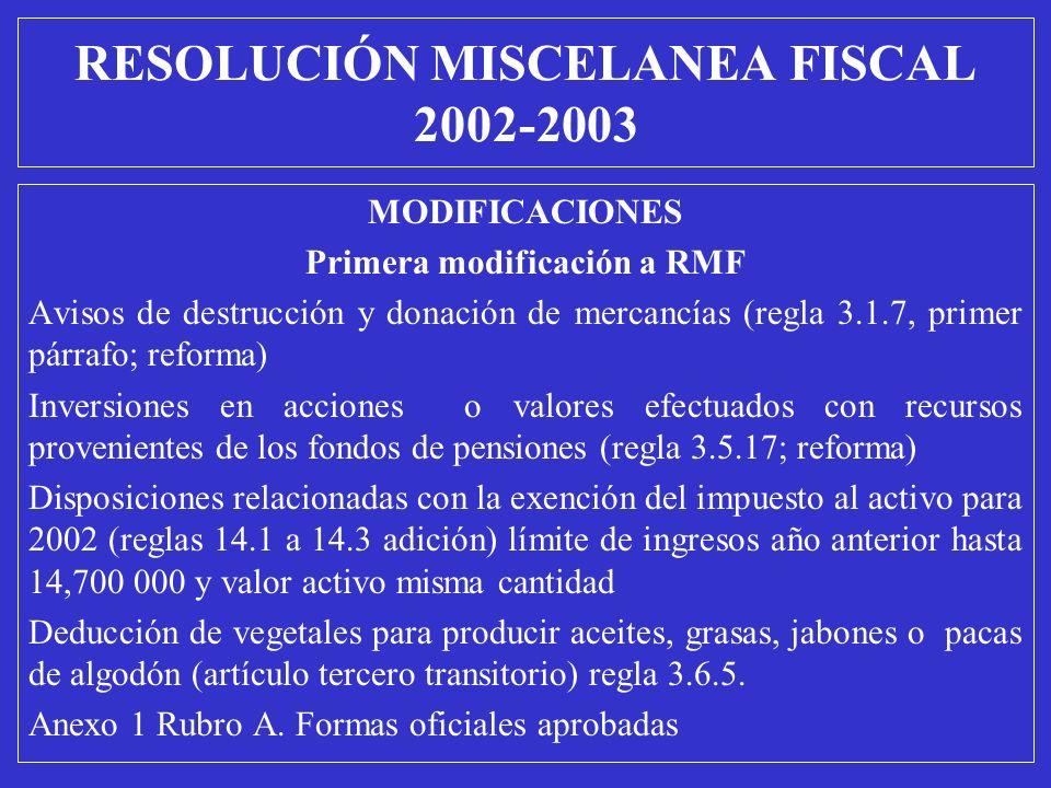 MODIFICACIONES Primera modificación a RMF Avisos de destrucción y donación de mercancías (regla 3.1.7, primer párrafo; reforma) Inversiones en accione