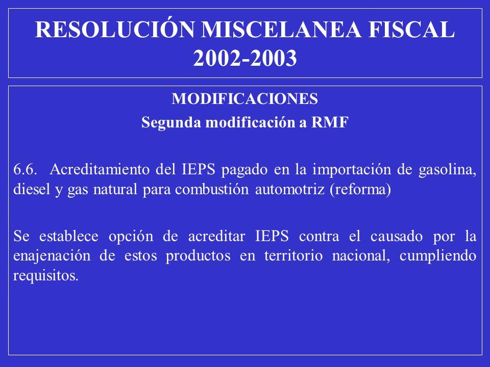 MODIFICACIONES Segunda modificación a RMF 6.6. Acreditamiento del IEPS pagado en la importación de gasolina, diesel y gas natural para combustión auto