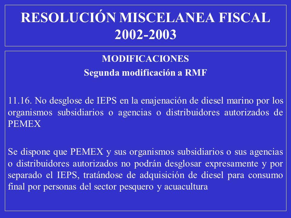 MODIFICACIONES Segunda modificación a RMF 11.16. No desglose de IEPS en la enajenación de diesel marino por los organismos subsidiarios o agencias o d