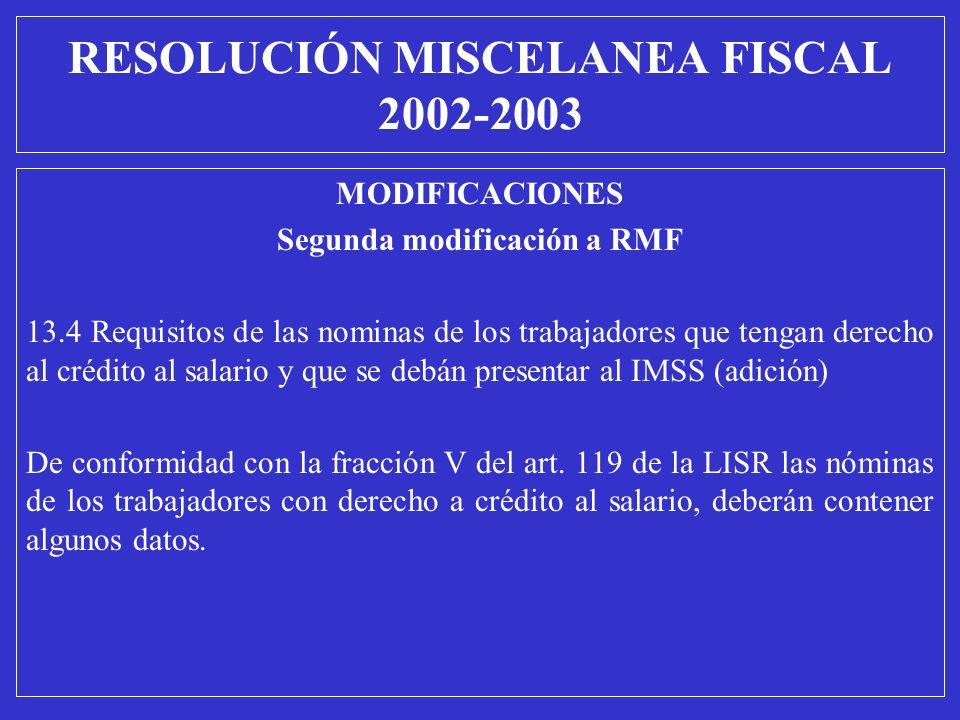MODIFICACIONES Segunda modificación a RMF 13.4 Requisitos de las nominas de los trabajadores que tengan derecho al crédito al salario y que se debán p
