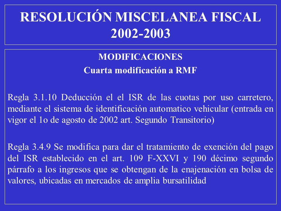 MODIFICACIONES Cuarta modificación a RMF Regla 3.1.10 Deducción el el ISR de las cuotas por uso carretero, mediante el sistema de identificación autom