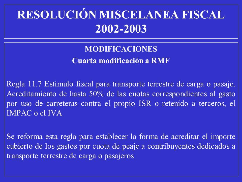 MODIFICACIONES Cuarta modificación a RMF Regla 11.7 Estimulo fiscal para transporte terrestre de carga o pasaje. Acreditamiento de hasta 50% de las cu