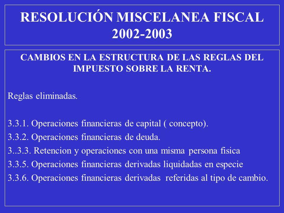 CAMBIOS EN LA ESTRUCTURA DE LAS REGLAS DEL IMPUESTO SOBRE LA RENTA. Reglas eliminadas. 3.3.1. Operaciones financieras de capital ( concepto). 3.3.2. O