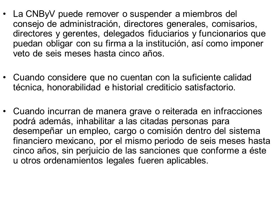 La CNByV puede remover o suspender a miembros del consejo de administración, directores generales, comisarios, directores y gerentes, delegados fiduci