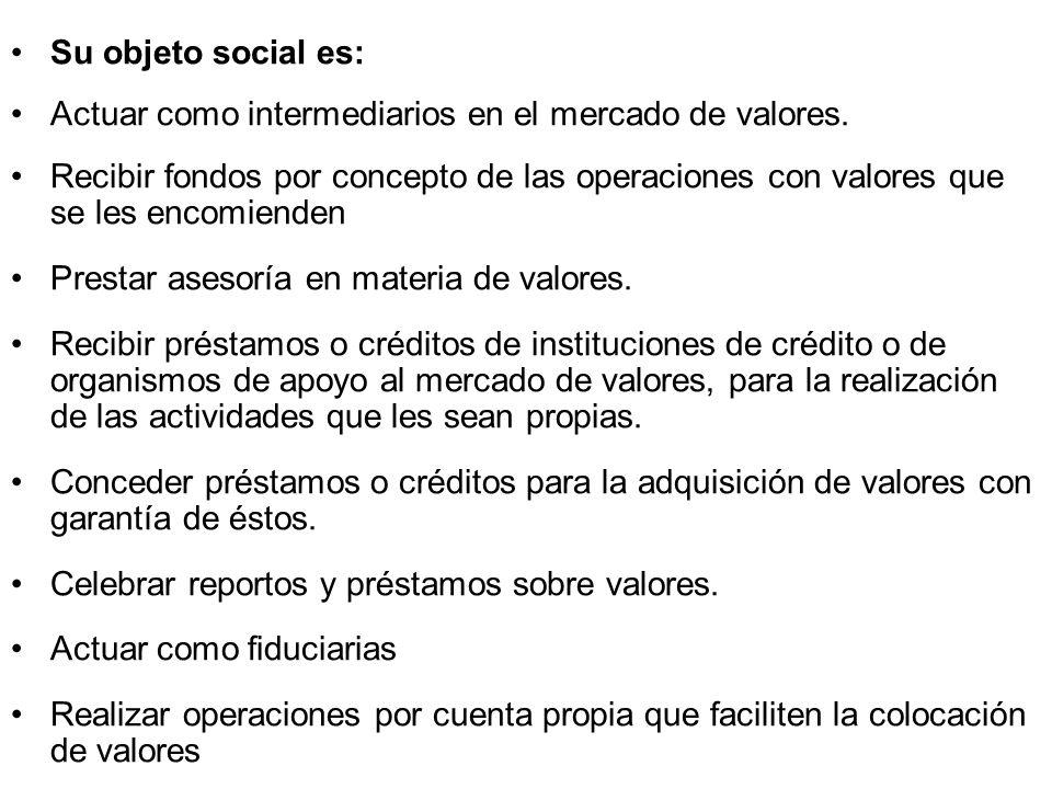 Su objeto social es: Actuar como intermediarios en el mercado de valores. Recibir fondos por concepto de las operaciones con valores que se les encomi