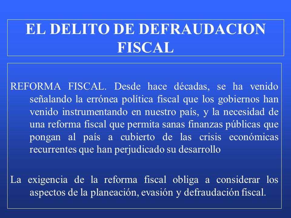 REFORMA FISCAL. Desde hace décadas, se ha venido señalando la errónea política fiscal que los gobiernos han venido instrumentando en nuestro país, y l