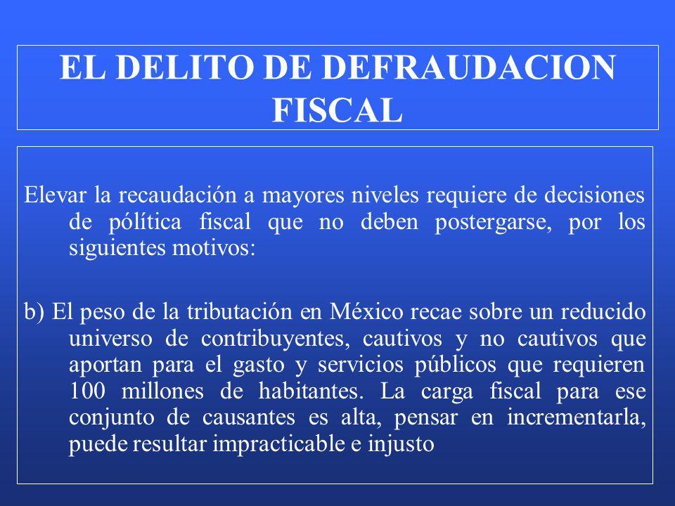 Elevar la recaudación a mayores niveles requiere de decisiones de pólítica fiscal que no deben postergarse, por los siguientes motivos: b) El peso de
