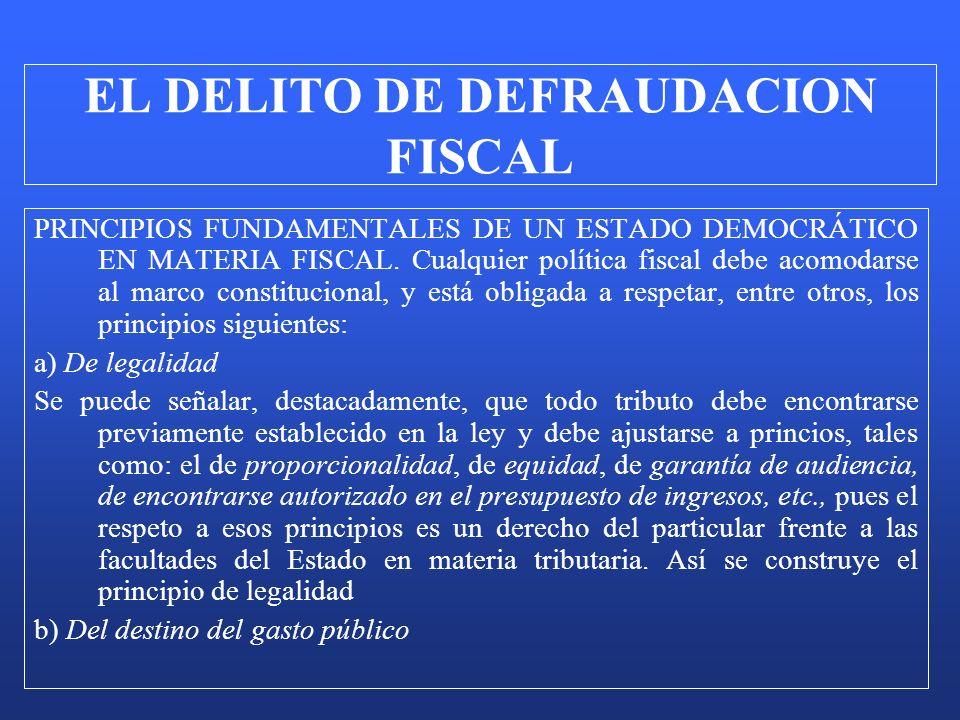 PRINCIPIOS FUNDAMENTALES DE UN ESTADO DEMOCRÁTICO EN MATERIA FISCAL. Cualquier política fiscal debe acomodarse al marco constitucional, y está obligad