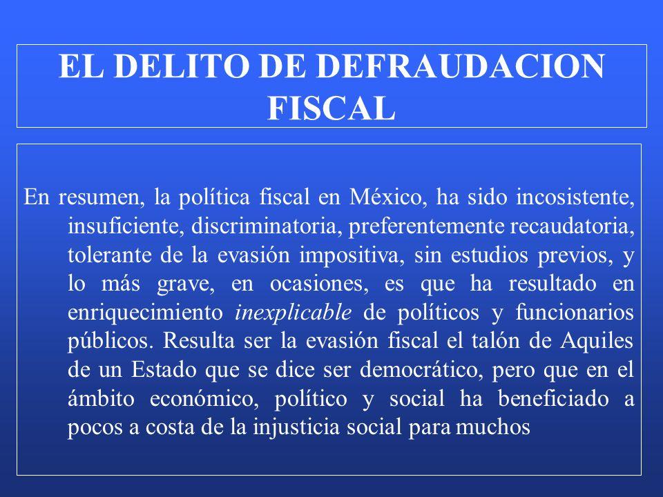 En resumen, la política fiscal en México, ha sido incosistente, insuficiente, discriminatoria, preferentemente recaudatoria, tolerante de la evasión i