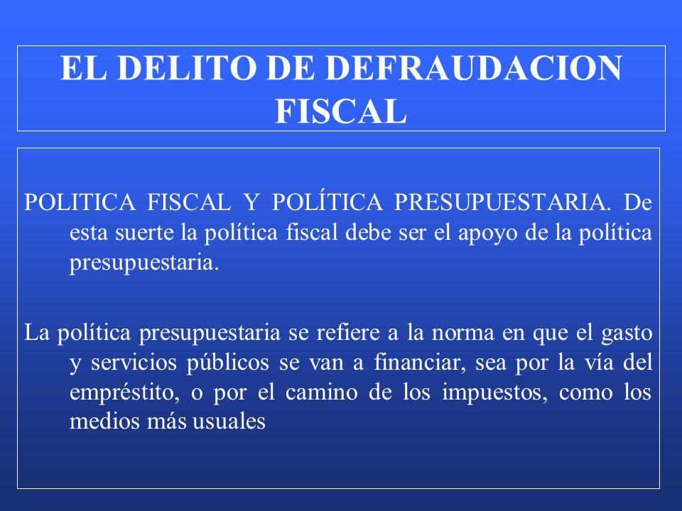 POLITICA FISCAL Y POLÍTICA PRESUPUESTARIA. De esta suerte la política fiscal debe ser el apoyo de la política presupuestaria. La política presupuestar
