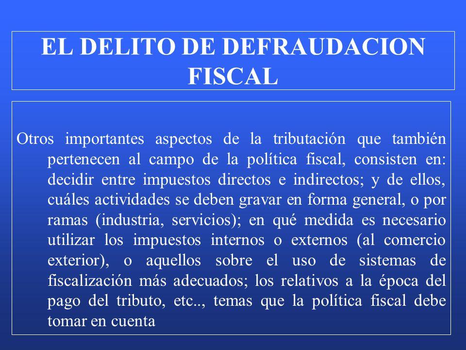 Otros importantes aspectos de la tributación que también pertenecen al campo de la política fiscal, consisten en: decidir entre impuestos directos e i
