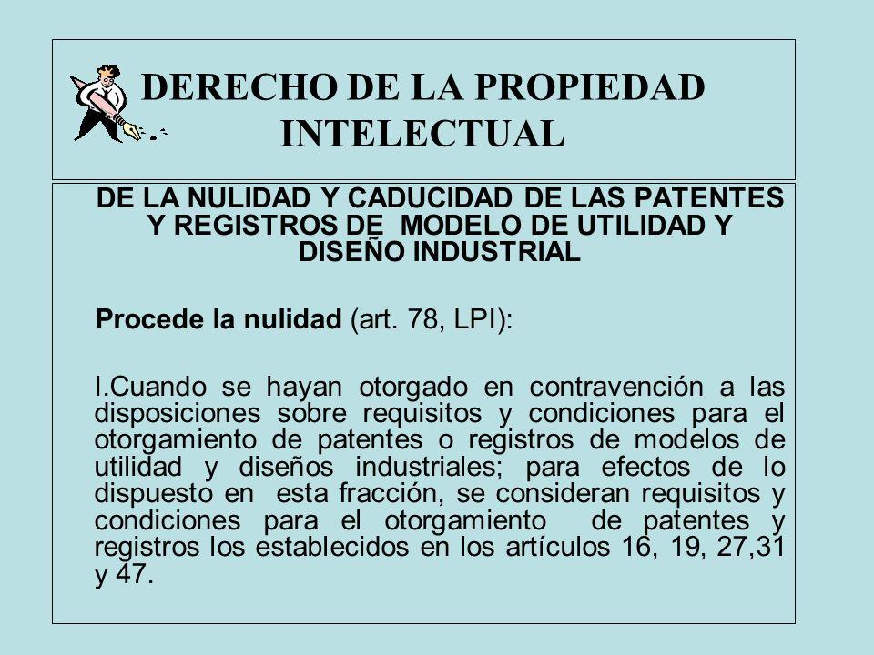 DERECHO DE LA PROPIEDAD INTELECTUAL DE LA NULIDAD Y CADUCIDAD DE LAS PATENTES Y REGISTROS DE MODELO DE UTILIDAD Y DISEÑO INDUSTRIAL Procede la nulidad