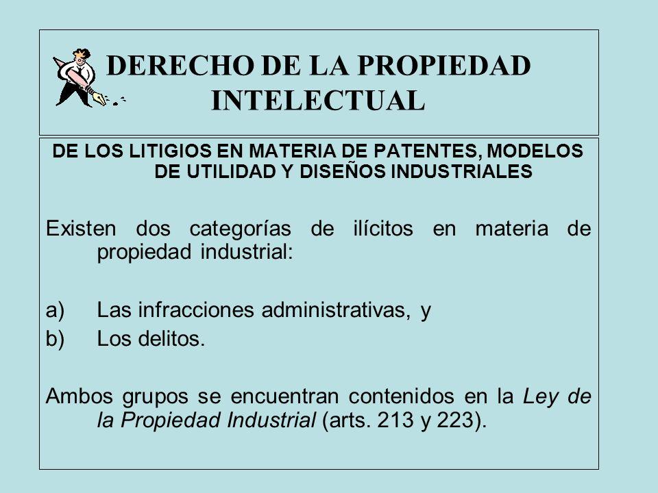DERECHO DE LA PROPIEDAD INTELECTUAL DE LOS LITIGIOS EN MATERIA DE PATENTES, MODELOS DE UTILIDAD Y DISEÑOS INDUSTRIALES Existen dos categorías de ilíci