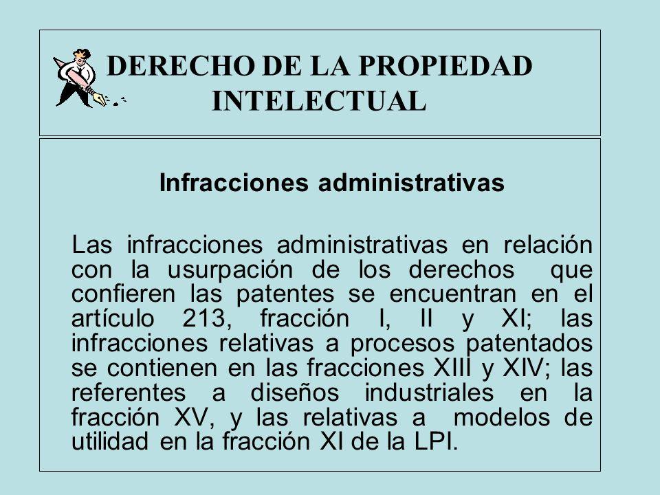DERECHO DE LA PROPIEDAD INTELECTUAL Infracciones administrativas Las infracciones administrativas en relación con la usurpación de los derechos que co