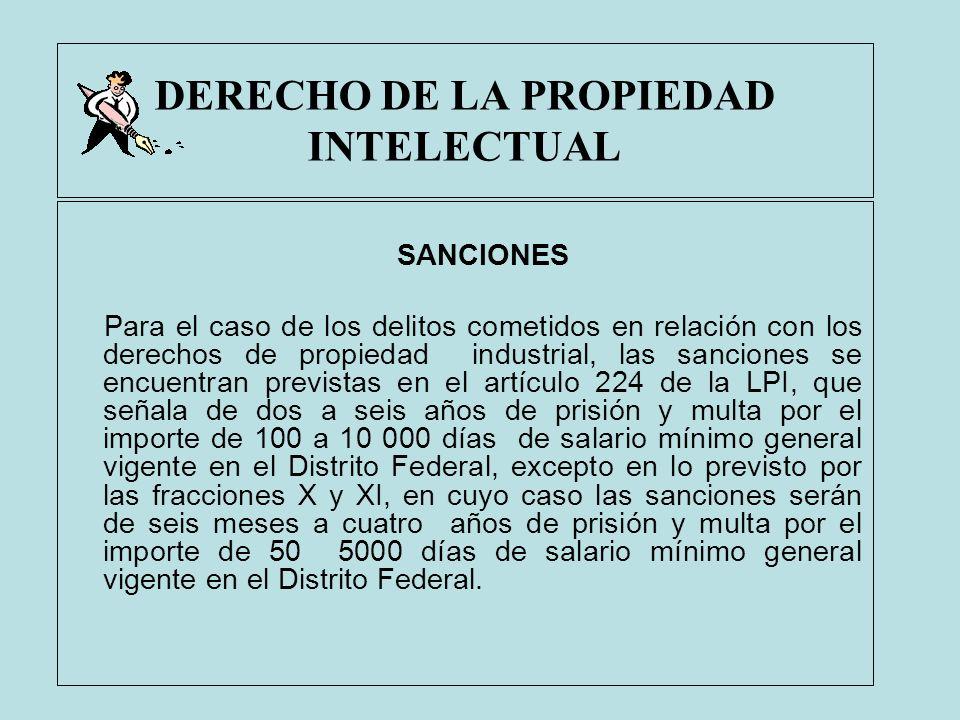 DERECHO DE LA PROPIEDAD INTELECTUAL SANCIONES Para el caso de los delitos cometidos en relación con los derechos de propiedad industrial, las sancione