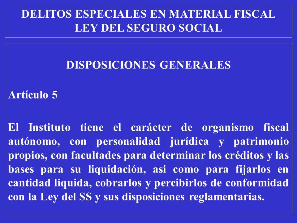 DISPOSICIONES GENERALES Artículo 5 El Instituto tiene el carácter de organismo fiscal autónomo, con personalidad jurídica y patrimonio propios, con fa