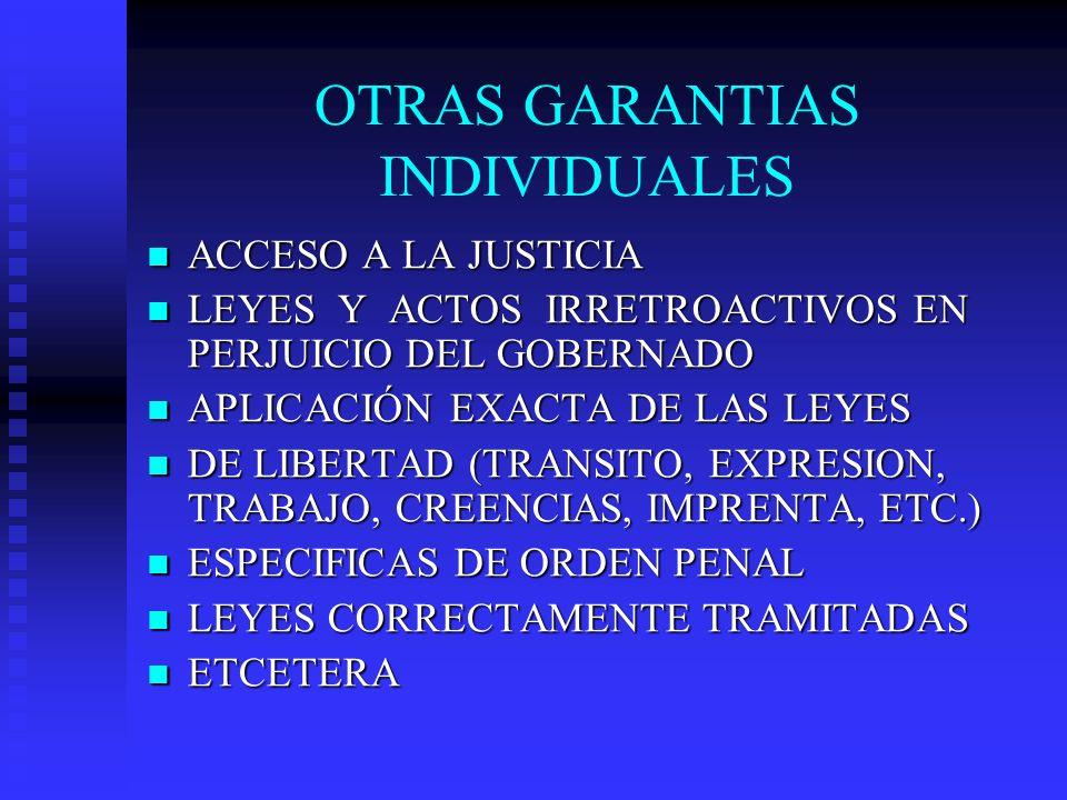 OTRAS GARANTIAS INDIVIDUALES ACCESO A LA JUSTICIA ACCESO A LA JUSTICIA LEYES Y ACTOS IRRETROACTIVOS EN PERJUICIO DEL GOBERNADO LEYES Y ACTOS IRRETROAC