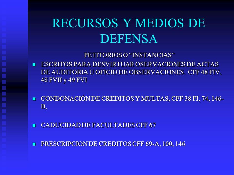 RECURSOS Y MEDIOS DE DEFENSA PETITORIOS O INSTANCIAS ESCRITOS PARA DESVIRTUAR OSERVACIONES DE ACTAS DE AUDITORIA U OFICIO DE OBSERVACIONES. CFF 48 FIV