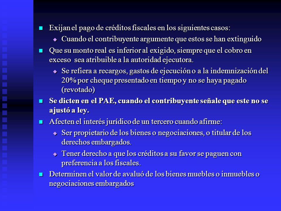 Exijan el pago de créditos fiscales en los siguientes casos: Exijan el pago de créditos fiscales en los siguientes casos: Cuando el contribuyente argu