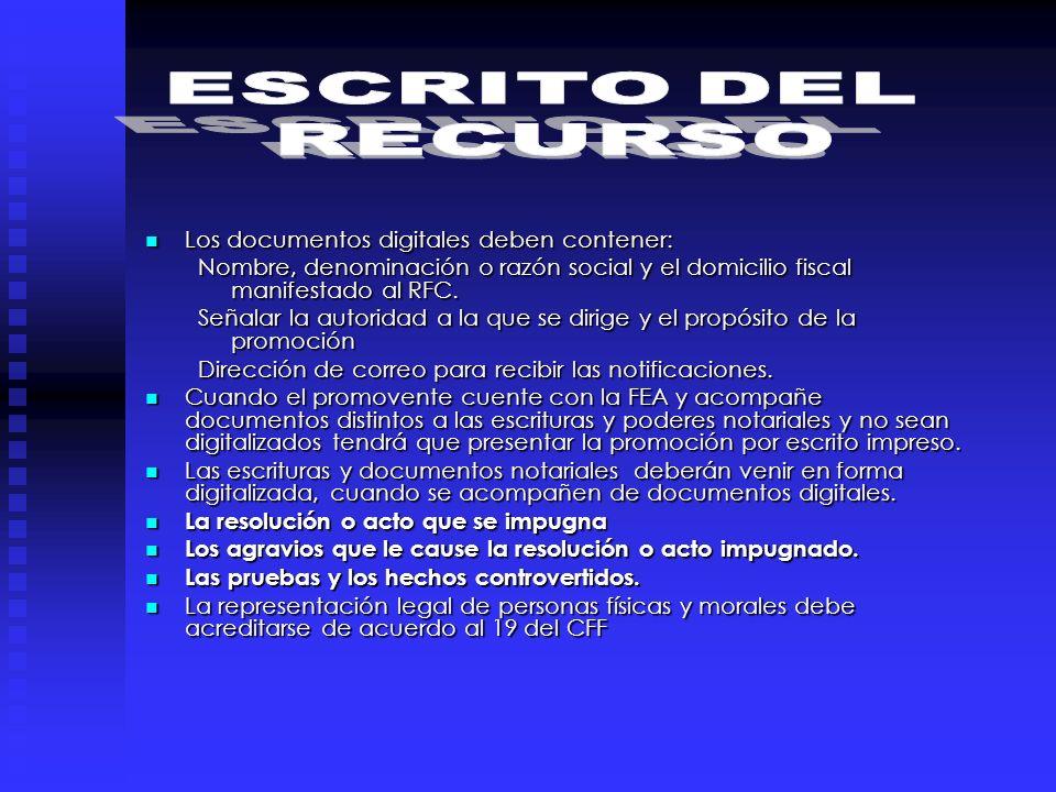 Los documentos digitales deben contener: Los documentos digitales deben contener: Nombre, denominación o razón social y el domicilio fiscal manifestad