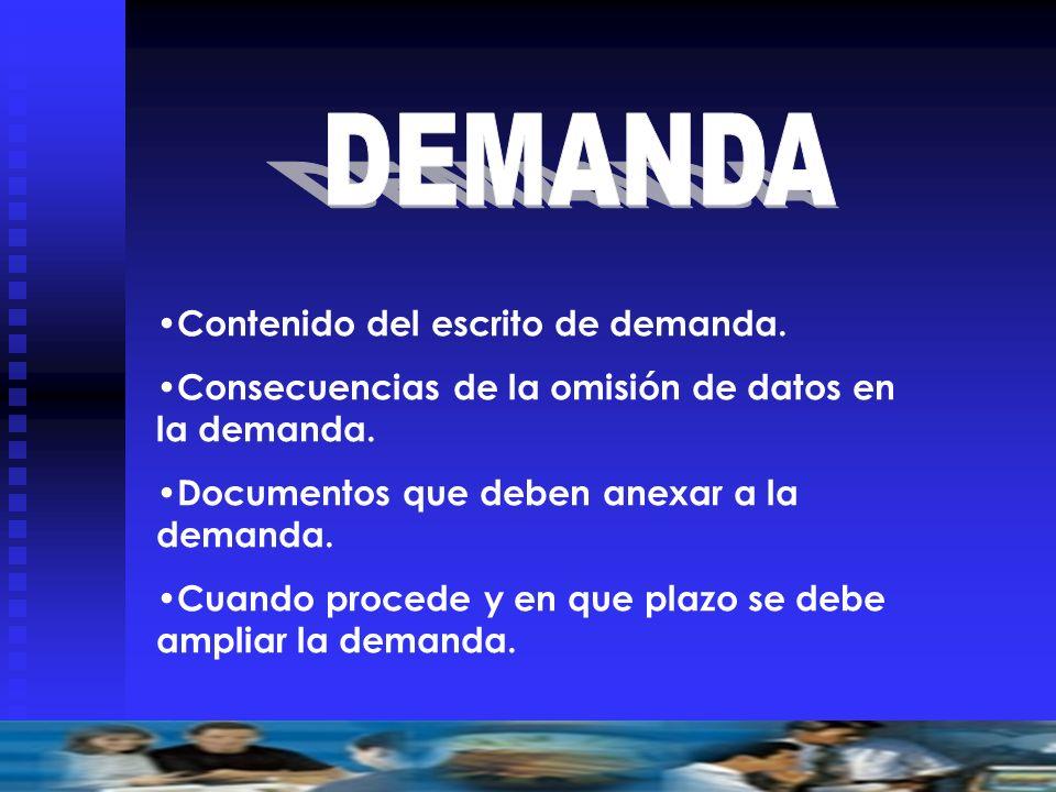 Contenido del escrito de demanda. Consecuencias de la omisión de datos en la demanda. Documentos que deben anexar a la demanda. Cuando procede y en qu
