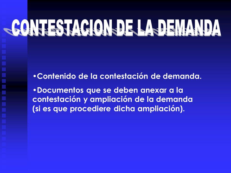 Contenido de la contestación de demanda. Documentos que se deben anexar a la contestación y ampliación de la demanda (si es que procediere dicha ampli