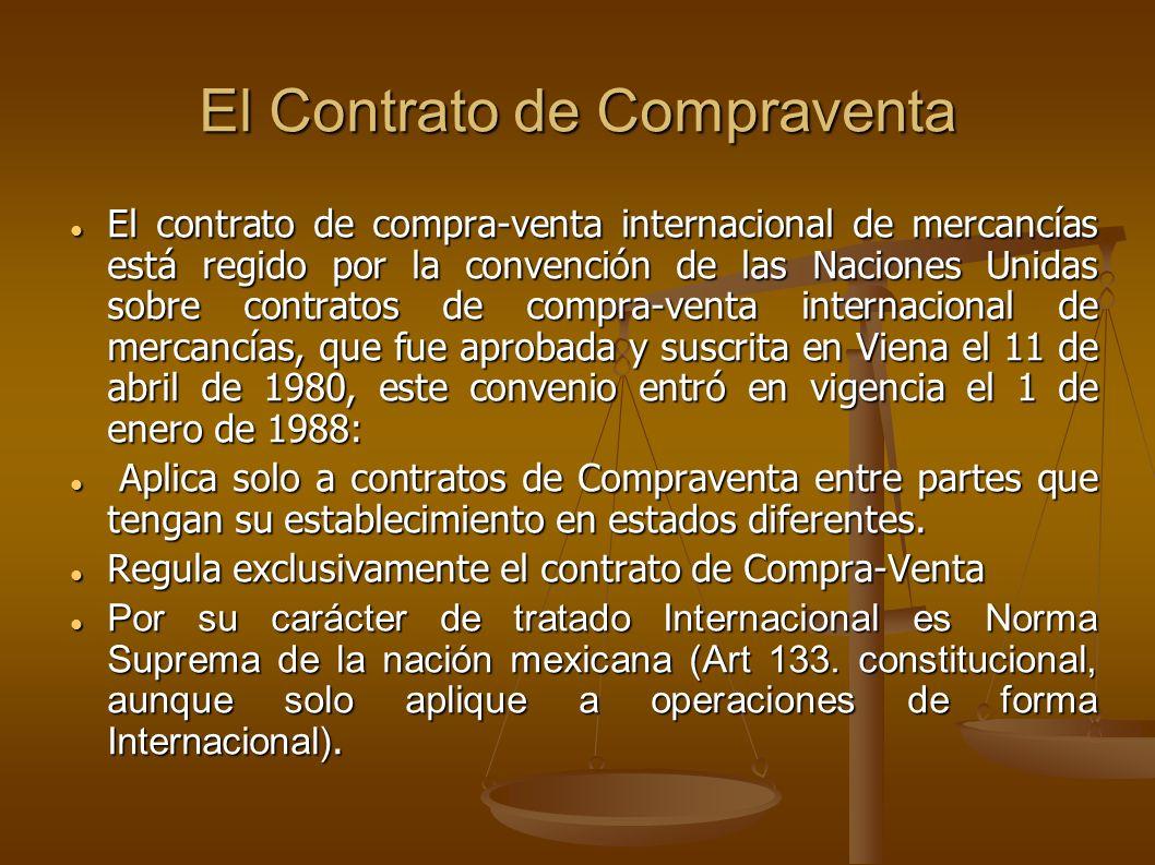 El Contrato de Compraventa El contrato de compra-venta internacional de mercancías está regido por la convención de las Naciones Unidas sobre contrato