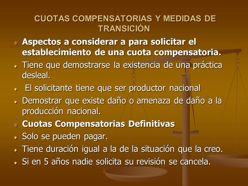 CUOTAS COMPENSATORIAS Y MEDIDAS DE TRANSICIÓN CUOTAS COMPENSATORIAS Y MEDIDAS DE TRANSICIÓN Aspectos a considerar a para solicitar el establecimiento