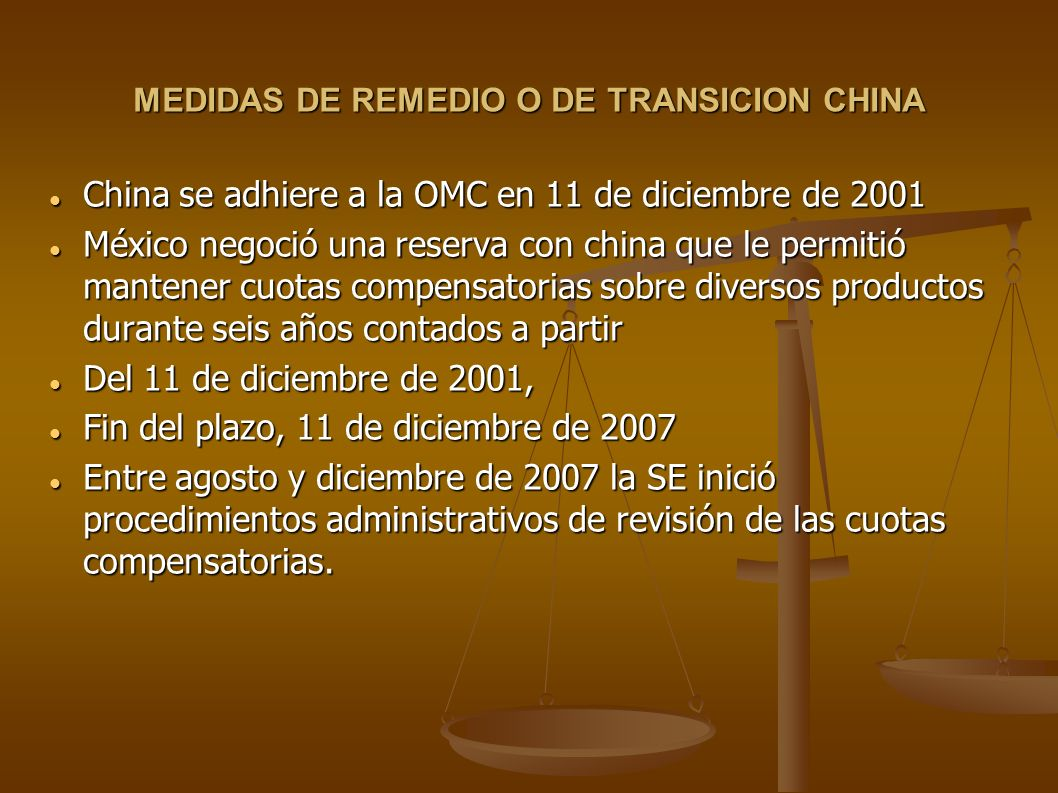 MEDIDAS DE REMEDIO O DE TRANSICION CHINA China se adhiere a la OMC en 11 de diciembre de 2001 China se adhiere a la OMC en 11 de diciembre de 2001 Méx