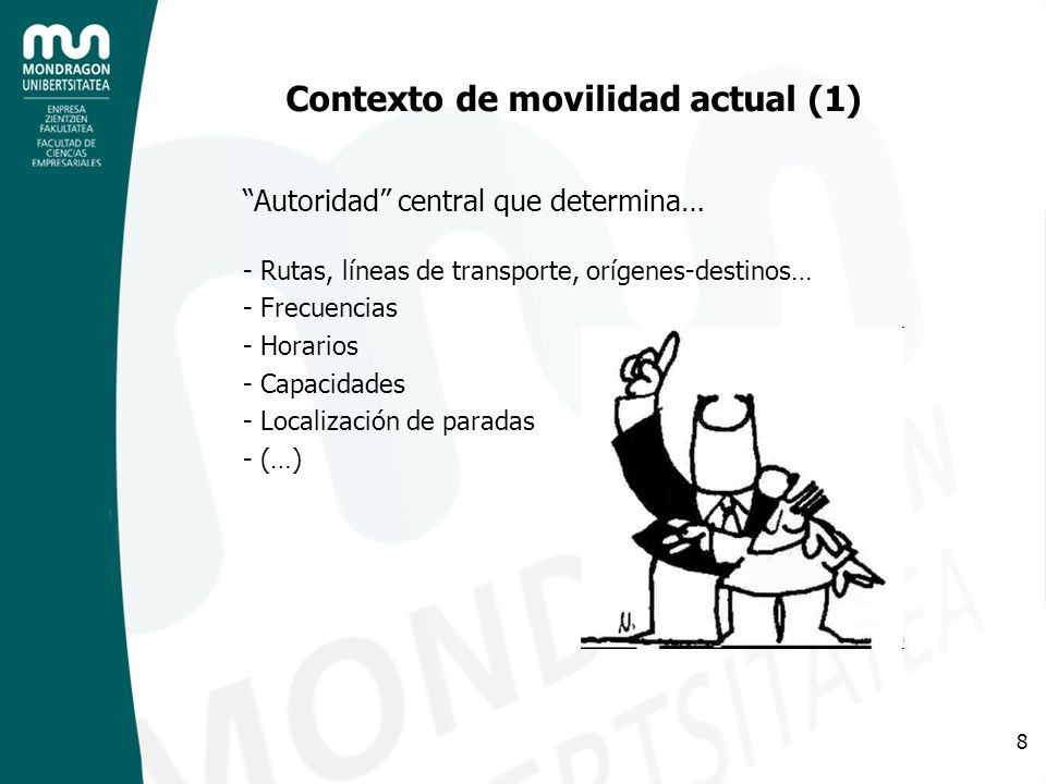 9 Contexto de movilidad actual (2) Miles de usuarios, personas, clientes que tienen necesidades muy particulares y adoptan decisiones individuales.