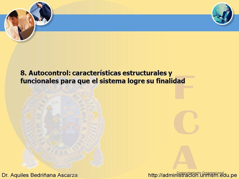 Comportamiento Organizacional 8. Autocontrol: características estructurales y funcionales para que el sistema logre su finalidad