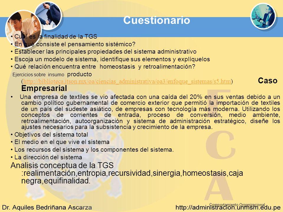 Comportamiento Organizacional Cuestionario Cuál es la finalidad de la TGS En qué consiste el pensamiento sistémico? Establecer las principales propied