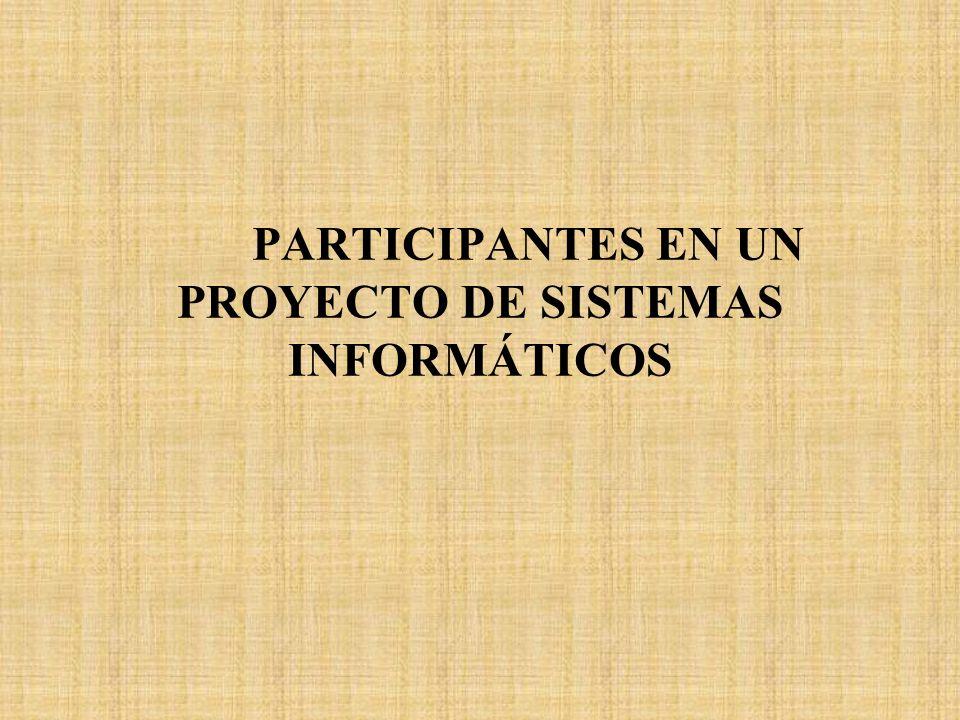 PARTICIPANTES EN UN PROYECTO DE SISTEMAS INFORMÁTICOS