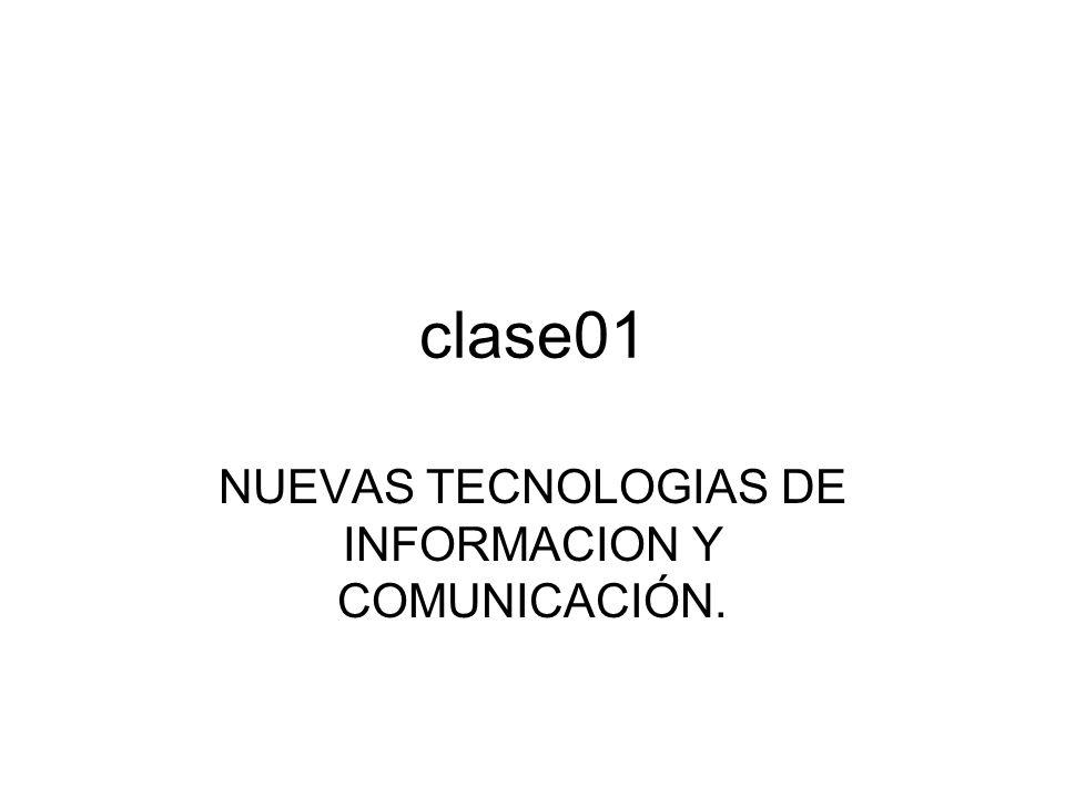 clase01 NUEVAS TECNOLOGIAS DE INFORMACION Y COMUNICACIÓN.