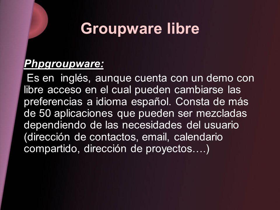 Groupware libre Phpgroupware: Es en inglés, aunque cuenta con un demo con libre acceso en el cual pueden cambiarse las preferencias a idioma español.