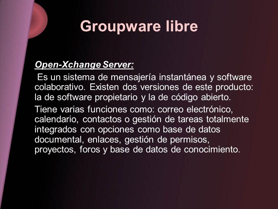 Groupware libre Open-Xchange Server: Es un sistema de mensajería instantánea y software colaborativo. Existen dos versiones de este producto: la de so