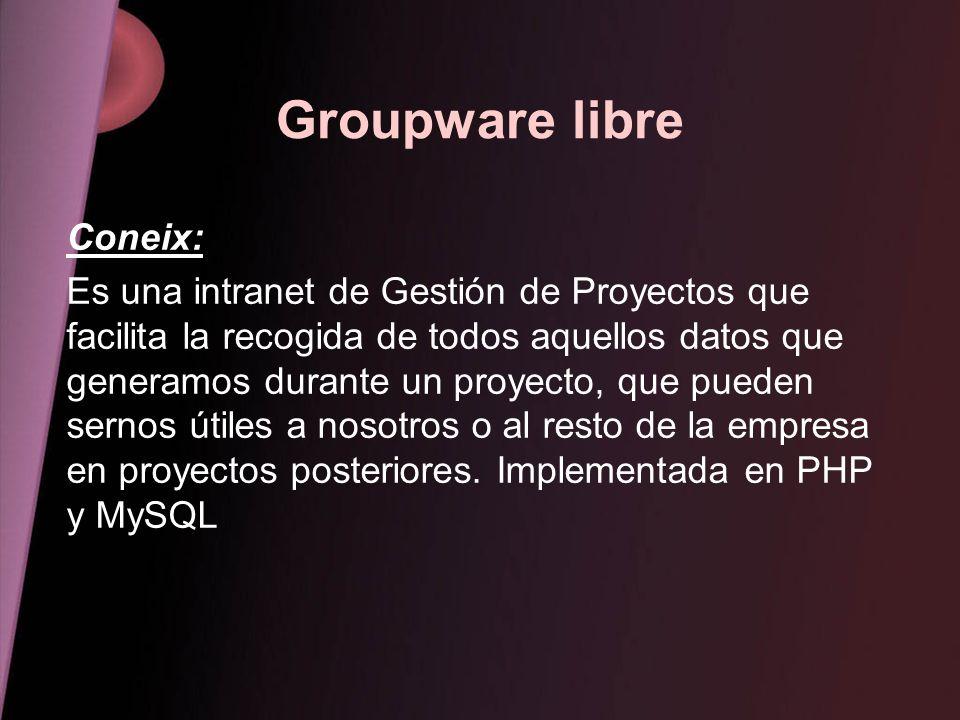 Groupware libre Coneix: Es una intranet de Gestión de Proyectos que facilita la recogida de todos aquellos datos que generamos durante un proyecto, qu