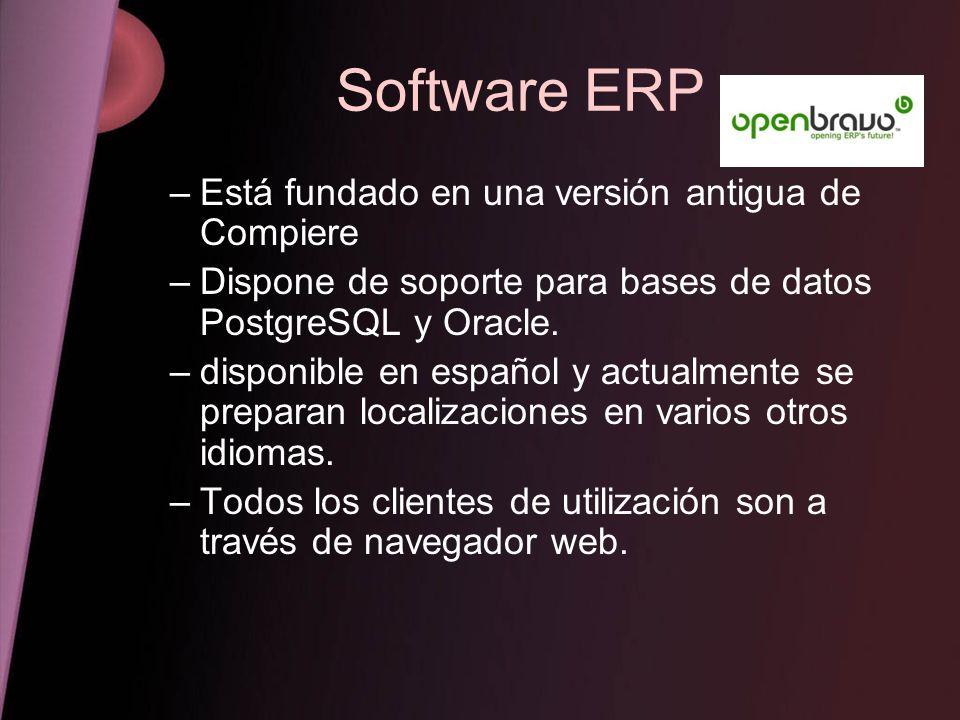 Software ERP –Está fundado en una versión antigua de Compiere –Dispone de soporte para bases de datos PostgreSQL y Oracle. –disponible en español y ac