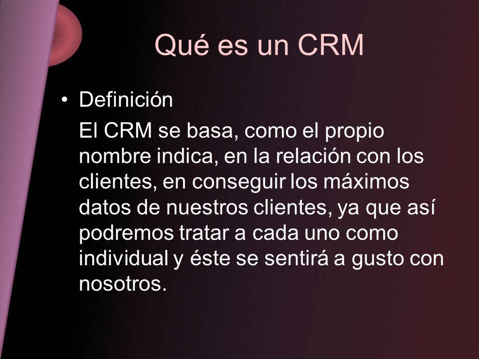 Qué es un CRM Definición El CRM se basa, como el propio nombre indica, en la relación con los clientes, en conseguir los máximos datos de nuestros cli