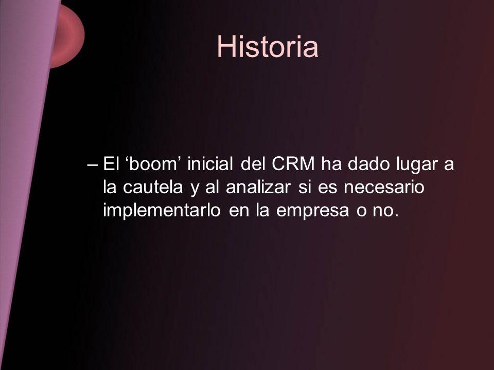 Historia –El boom inicial del CRM ha dado lugar a la cautela y al analizar si es necesario implementarlo en la empresa o no.