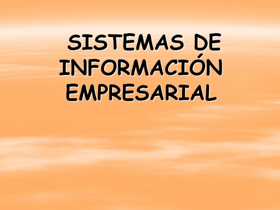 SISTEMAS DE INFORMACIÓN EMPRESARIAL SISTEMAS DE INFORMACIÓN EMPRESARIAL