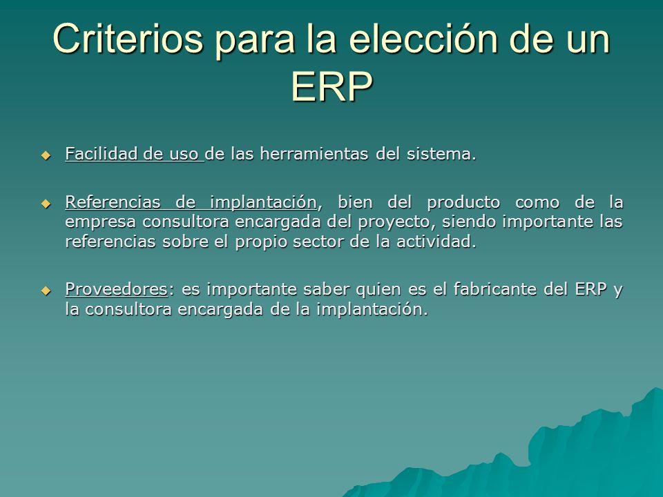 Criterios para la elección de un ERP Facilidad de uso de las herramientas del sistema. Facilidad de uso de las herramientas del sistema. Referencias d